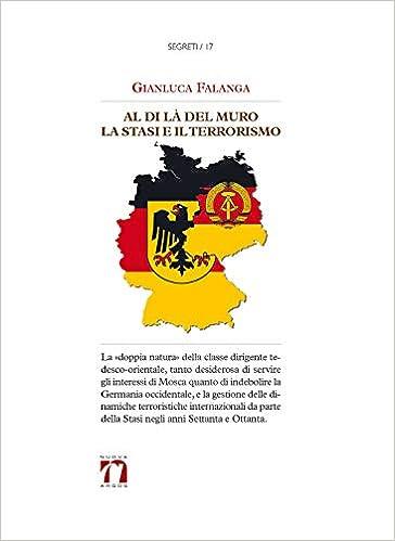 Amazon.it: Al di là del Muro. La Stasi e il terrorismo - Falanga, Gianluca  - Libri