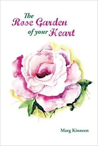 Book The Rose Garden Of Your Heart by Marg Kinneen (2014-03-25)