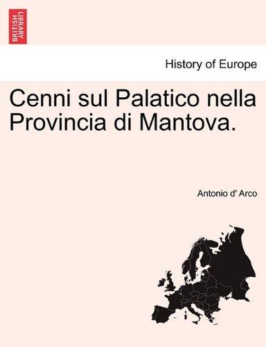 Mantova Collection (Cenni sul Palatico nella Provincia di Mantova. (Italian Edition))