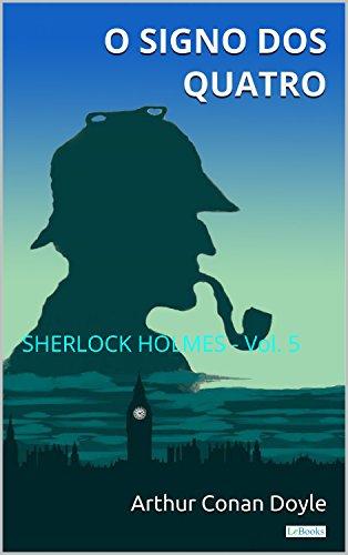 O Signo dos Quatro: Sherlock Holmes - Vol. 2 (Coleção Sherlock Holmes)