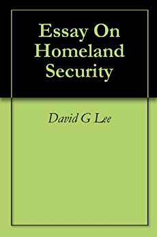 homeland security phase essay Terrorism and homeland security essay jorge campos mrs mockamer general english october 21, 2012 domestic terrorism what kind of country have we become.
