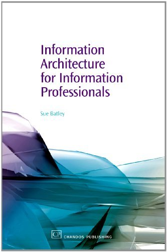 Information Architecture for Information Professionals (Chandos Information Professional) (Chandos Information Professional Series) by Susan Batley (2007-02-28)