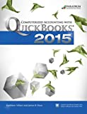 Computerized Accounting with Quickbooks 2015: Text with Student Eresources and 140-Day Trial, Kathleen Villiani, James B. Rosa, 0763865176