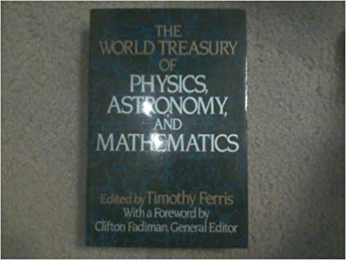 The World Treasury of Physics, Astronomy, and Mathematics by TIMOTHY FERRIS (1991-05-03)
