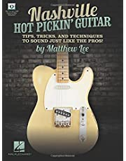 Nashville Hot Pickin' Guitar - Tips, Tricks and Techniques to Sound Just Like the Pros!: Tips, Tricks and Techniques to Sound Just Like the Pros!