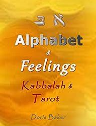Alphabet & Feelings: Kabbalah &Tarot (English Edition)