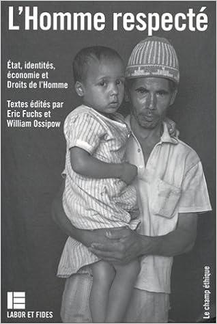 Lire L'Homme respecté. Etat, identités, économie et droits de l'homme pdf, epub ebook