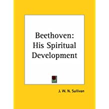 Beethoven: His Spiritual Development