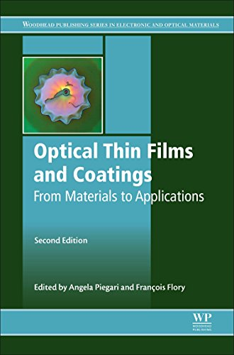 Optical Thin Films and Coatings: From Materials to Applications (Woodhead Publishing Series in Electronic and Optical Materials)