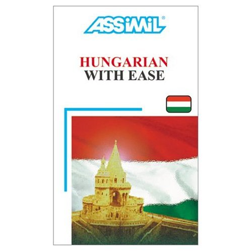 Assimil Language Courses / Hungarian with Ease (book only) (English and Hungarian Edition) (Hungarian Language Assimil)