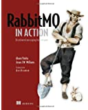 RabbitMQ in Action: Distributed Messaging for Everyone
