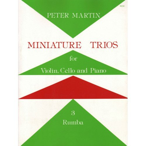 Martin, Peter - Miniature Piano Trios, No 3, Rumba. For Violin, Cello, and Piano. by Stainer & Bell