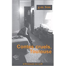 Contes cruels Toulouse