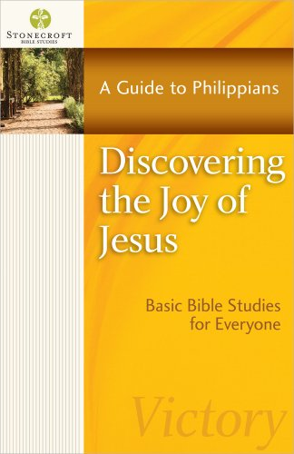 Discovering the Joy of Jesus: A Guide to Philippians (Stonecroft Bible Studies) (Examples Of The Gifts Of The Holy Spirit)