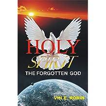 HOLY SPIRIT THE FORGOTTEN GOD