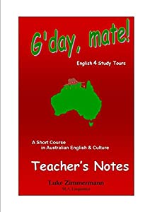 G'day, mate! - Teacher's notes: A short course in Australian English * Culture