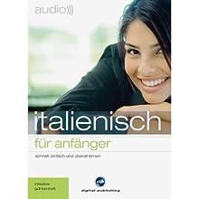 Audio Italienisch für Anfänger: Schnell und unkompliziert Audio Italienisch lernen Hörbuch von div. Gesprochen von: Elettra di Salvo