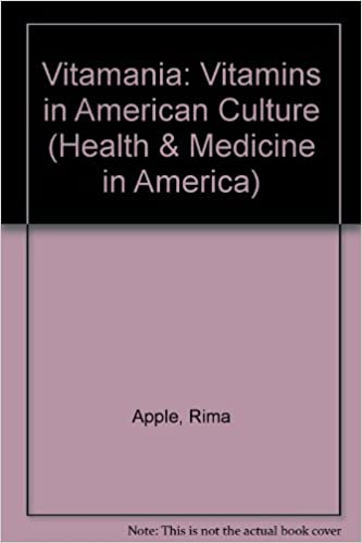 Vitamania: Vitamins in American Culture (Health & Medicine in America)