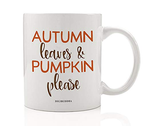 Autumn Leaves & Pumpkin Please Coffee Mug Gift Idea Spicy Autumn Fall Seasonal Halloween Thanksgiving Holiday Dinner Present for Friends Family Member Coworker 11oz Ceramic Tea Cup Digibuddha -