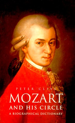 Mozart and His Circle: A Biographical Dictionary