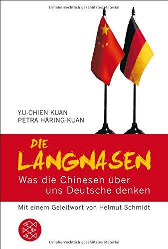 Die Langnasen: Was die Chinesen über uns Deutsche denken Mit einem Geleitwort von Helmut Schmidt Taschenbuch – 1. Oktober 2009 Yu Chien Kuan Petra Häring-Kuan FISCHER Taschenbuch 359618505X