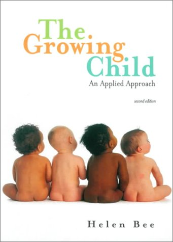 The Growing Child: An Applied Approach (2nd Edition)