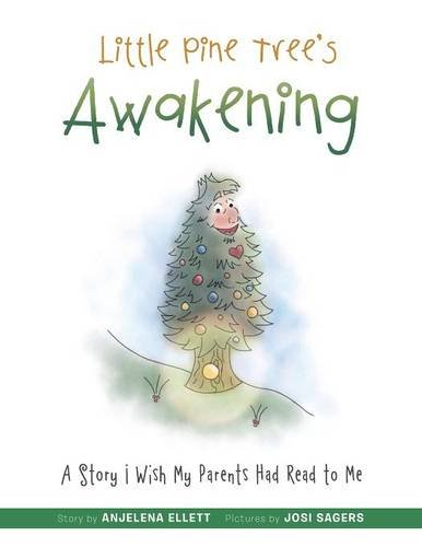 Little Tree Pine (Little Pine Tree's Awakening: A Story I Wish My Parents Had Read to Me)