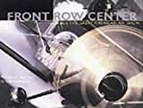 Front Row Center : Inside the Great American Airshow, Hildebrandt, Erik, 0967404029