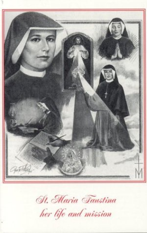 Sister Faustina Kowalska: Her Life and Mission