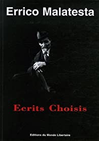Errico Malatesta : Ecrits Choisis par Errico Malatesta