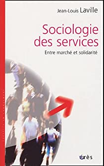 Sociologie des services : Entre marché et solidarité par Laville