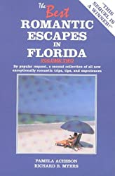 The Best Romantic Escapes in Florida: v. 2