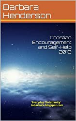 Christian Encouragement and Self-Help 2012:   'Everyday Christianity'                tobarbara.blogspot.com