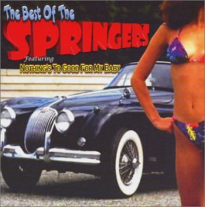 The Best of the Springers: Nothing's Too Good for My Baby