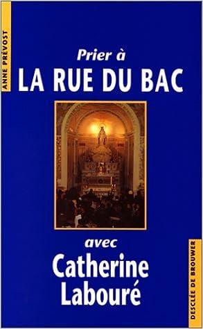 Livre gratuits en ligne Prier à la rue du bac avec Catherine Laboure pdf