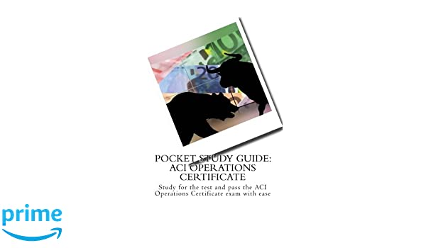 pocket study guide aci operations certificate study for the test rh amazon com aci operations certificate study material free pdf Study Certificate Format