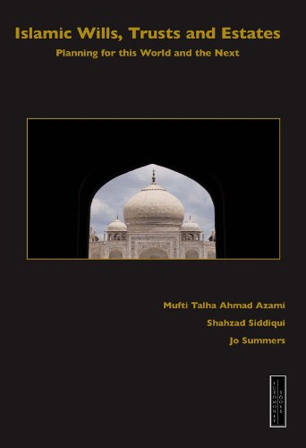 Islamic Wills, Trusts and Estates: Planning for this World and the Next Pdf