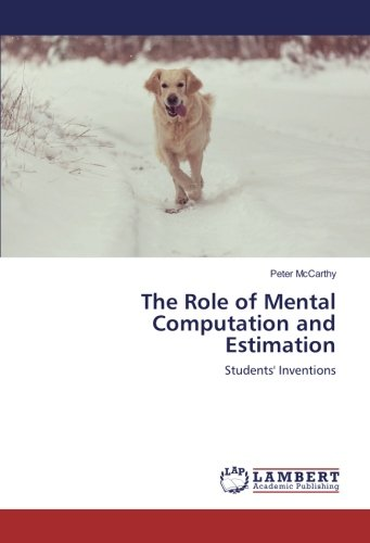 Download The Role of Mental Computation and Estimation: Students' Inventions pdf