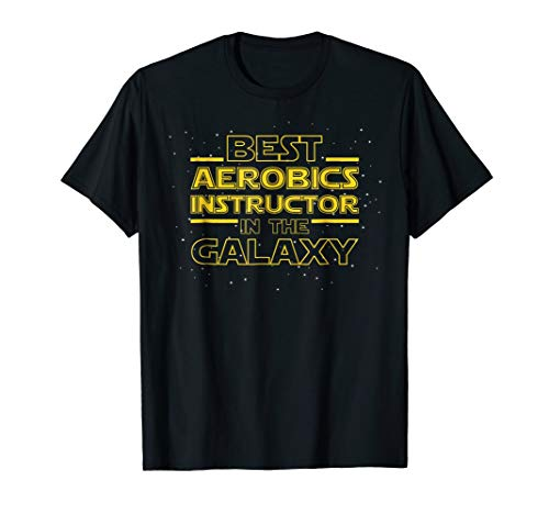 Best Aerobics Instructor in the Galaxy T Shirt Gift