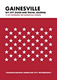 Gainesville DIY City Guide and Travel Journal: City Notebook for Gainesville, Florida