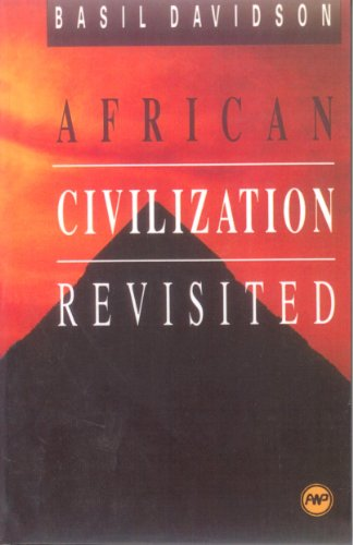 African Civilization Revisited: From Antiquity to Modern Times -