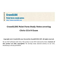 CramSLIDE Point Form Study Notes covering Citrix CCA-N Exam