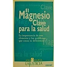 El Magnesio clave para la salud (Plus Vitae) (Spanish Edition)