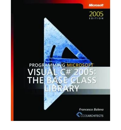 Download Programming Microsoft Visual C# 2005: The Base Class Library (Pro-Developer (Paperback)) (Paperback) - Common pdf epub