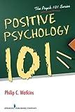 101 positive thoughts - Positive Psychology 101 (Psych 101)