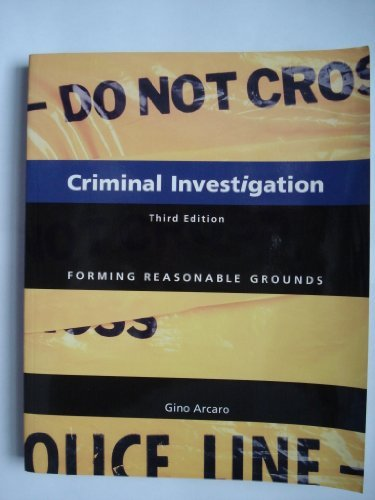 Criminal Investigation : Forming Reasonable Grounds