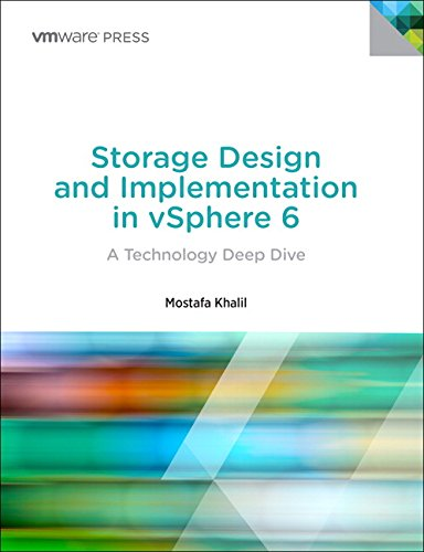 Storage Design and Implementation in vSphere 6: A Technology Deep Dive (2nd Edition) (VMware Press Technology)