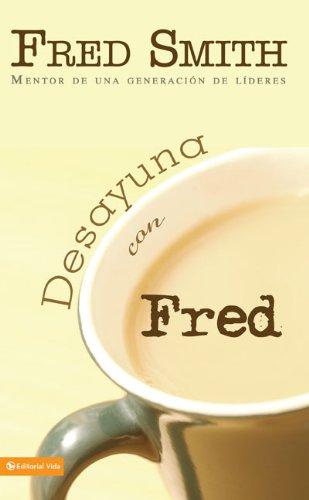 Desayuna con Fred: Mentor de una generación de líderes (Spanish Edition) ebook