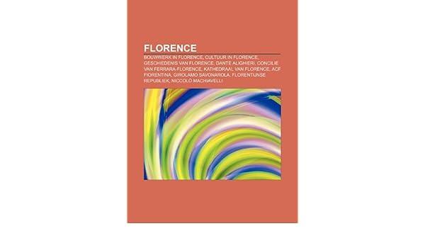 Florence: Bouwwerk in Florence, Cultuur in Florence, Geschiedenis ...