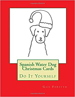 Spanish water dog christmas cards do it yourself amazon spanish water dog christmas cards do it yourself amazon gail forsyth 9781518630859 books solutioingenieria Images
